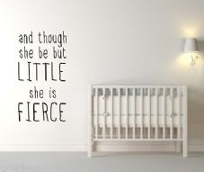 and though she be but LITTLE she is FIERCE gloss vinyl wall sticker decal cute
